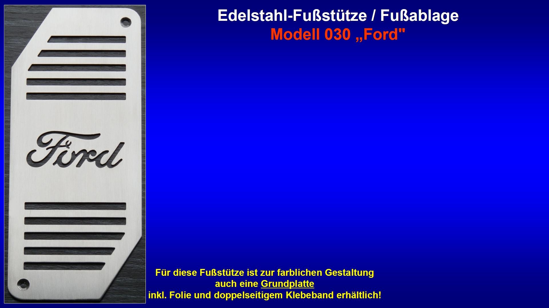 Präsentation Edelstahl-Fußstütze Modell 030 ''Ford'' [Ford-Logo].jpg